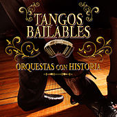 Tangos Bailables-Orquestas Con Historia by Various Artists