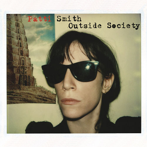 Outside Society by Patti Smith