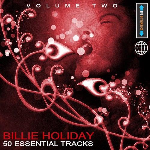 Billie Holiday - 50 Essential Tracks Vol 2(Digitally Remastered) by Billie Holiday