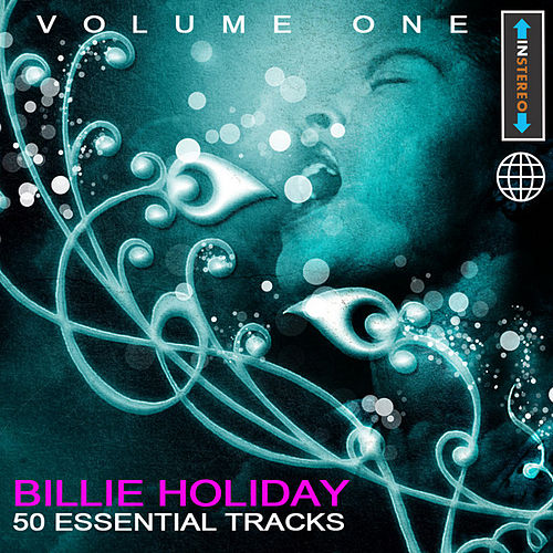Billie Holiday - 50 Essential Tracks Vol 1(Digitally Remastered) by Billie Holiday