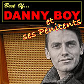 Best Of Danny Boy - Et Ses Penitents by Danny Boy (2)