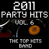 2011 Party Hits Vol. 6 by The Top Hits Band