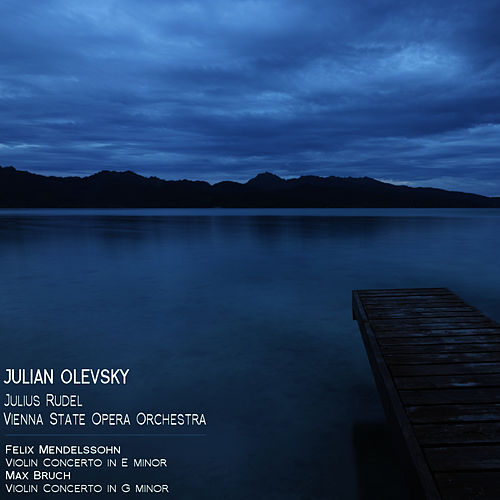 Mendelssohn: Violin Conceto in E Minor - Bruch: Violin Concerto in G Minor by Julian Olevsky