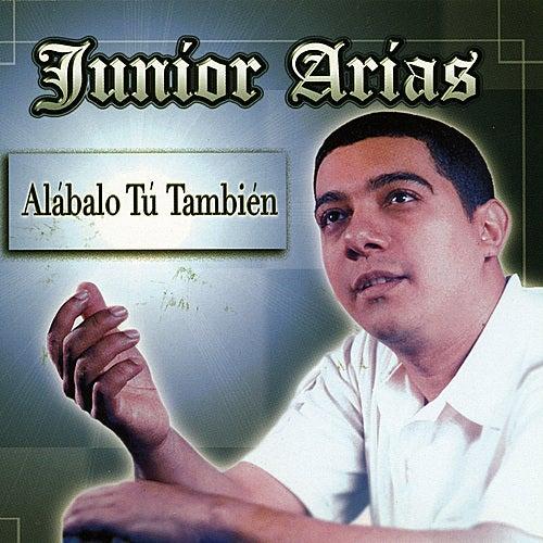 Alabalo Tu Tambien by Junior Arias