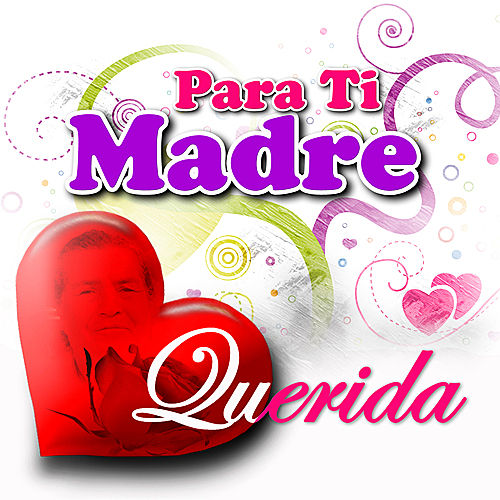 Para Ti Madre Querida by Various Artists