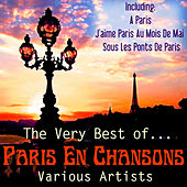 The Very Best of Paris En Chansons by Various Artists