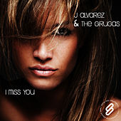 I Miss You by J Alvarez and The Girugas