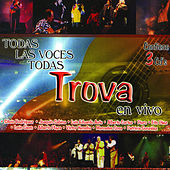 Todas Las Voces Todas Trova by Various Artists