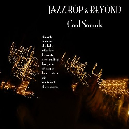Jazz - Bop And Beyond - Cool Sounds by Various Artists