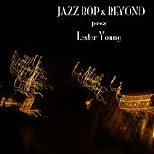Jazz - Bop & Beyond - Prez - Lester Young by Lester Young