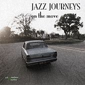 Jazz Journeys - On The Move by Various Artists