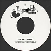 Eastern Western Time by The Skatalites