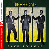 Back To Love (Remastered) by The Escorts