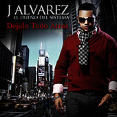 Dejalo Todo Atras - Single by J. Alvarez