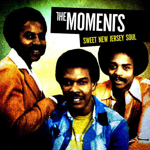 Sweet New Jersey Soul by The Moments