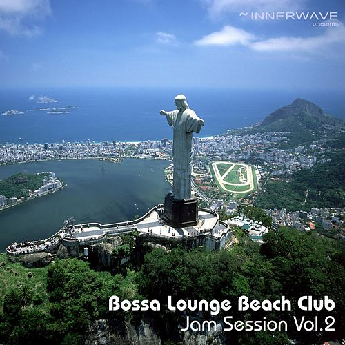 Bossa Lounge Beach Club Jam Session Vol.2 by Various Artists