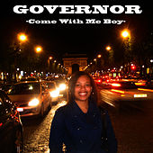 Come With Me Boy by GOVERNOR