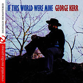 If This World Were Mine [Bonus Tracks] (Remastered) by George Kerr