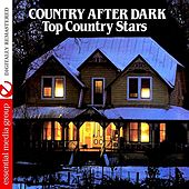 Country After Dark - Top Country Stars (Remastered) by Various Artists