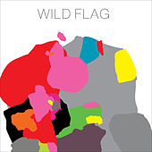 Wild Flag by Wild Flag