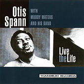 Live The Life by Otis Spann