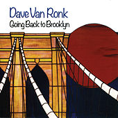 Going Back To Brooklyn by Dave Van Ronk