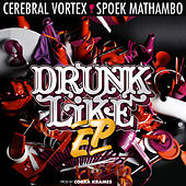 Drunk Like EP von Spoek Mathambo