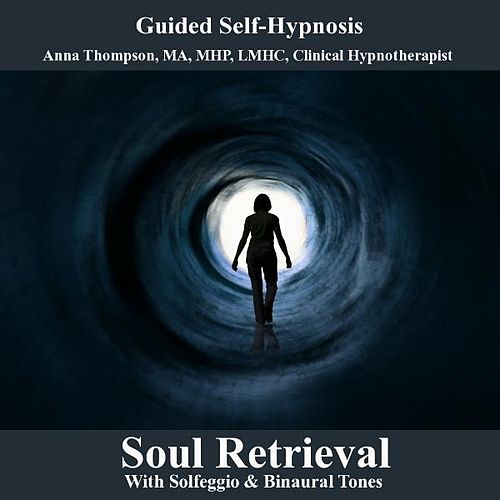 Soul Retrieval With Solfeggio & Binaural Tones Hypnosis by Anna Thompson