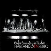 Hablando En Serio by Carlos Cascante