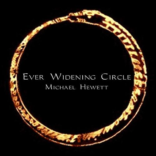 Ever-Widening Circle 2011 Remix - Single by Michael Hewett