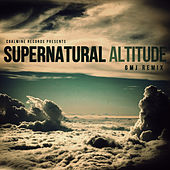 Altitude (GMJ Remix) by Supernatural