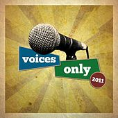 Voices Only 2011 College A Cappella (Volume 1) by Various Artists