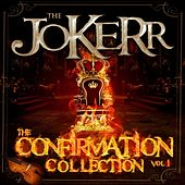 The Confirmation Collection Volume 1 by The Jokerr