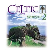 Celtic Worship 2 by Eden's Bridge