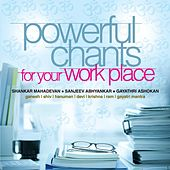Powerful Chants For Your Work Place by Various Artists
