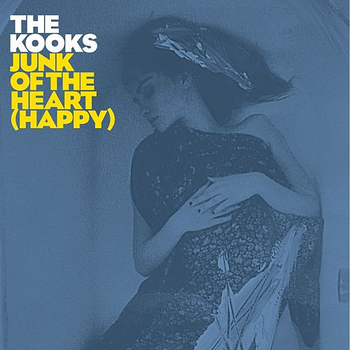 Junk Of The Heart (Happy) by The Kooks