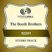 Testify (Studio Track) by The Booth Brothers