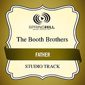 Father (Studio Track) by The Booth Brothers