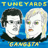 Gangsta by tUnE-yArDs