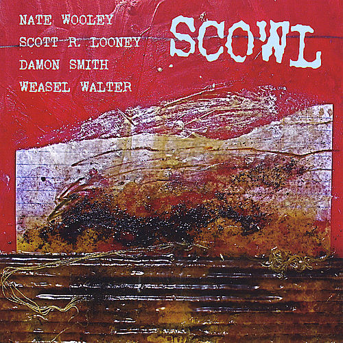 Scowl by Nate Wooley, Scott R. Looney, Damon Smith