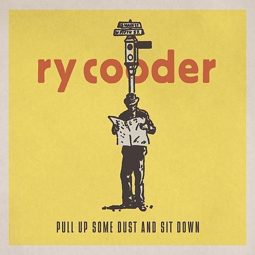 Pull Up Some Dust and Sit Down by Ry Cooder
