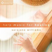 Harp Music For Healing by Sarajane Williams