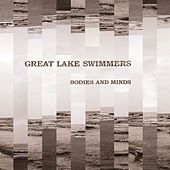 Bodies And Minds by Great Lake Swimmers