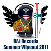 BA1 Records Summer Wipeout 2011 by Various Artists