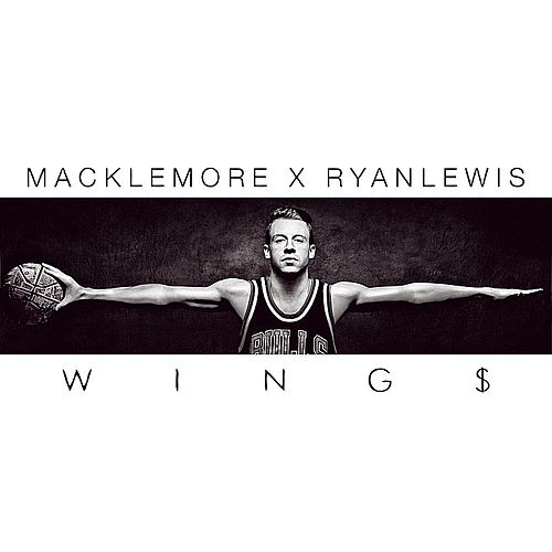 Wings by Macklemore & Ryan Lewis