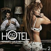 Hotel 69, Vol. 2 (Sensual Lounge Vibes) by Various Artists