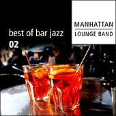 Best of Bar Jazz (Volume 2) by Manhattan Lounge Band