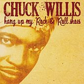 Hang Up My Rock & Roll Shoes by Chuck Willis