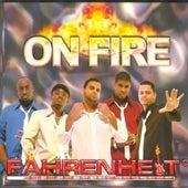 On Fire by Farenheit