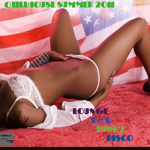 Chillhouse Summer 2011 by Various Artists